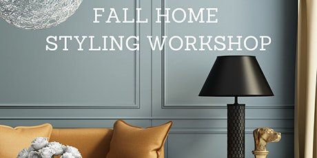 Fall Home Styling Workshop tickets