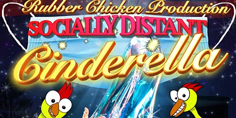 """""""Socially Distant Cinderella"""" - The Rubber Chicken Players tickets"""