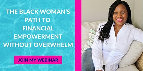 The Black Woman's Path To Financial Empowerment  Without Overwhelm tickets