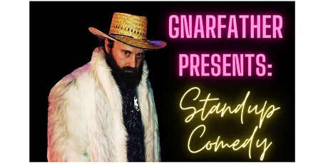 GnarFather Presents: Standup Comedy tickets
