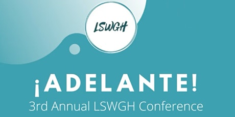 ¡Adelante! 3rd Annual LSWGH 2021 Virtual Conference tickets