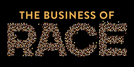 The Business of Race: How to Create & Sustain an Antiracist Workplace tickets