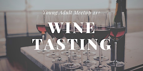 Young Adult Meetup - Wine Tasting 21+ tickets