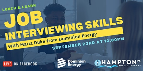 Lunch & Learn: Job Interviewing Skills with Maria Duke from Dominion Energy tickets