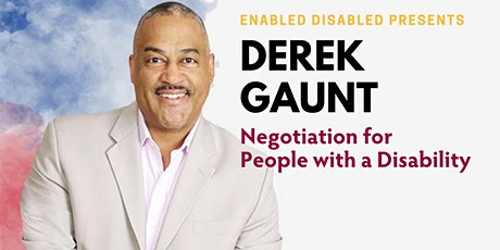 Derek Gaunt & Gustavo Serafini: Negotiations for People with a Disability tickets