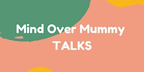 Mind Over Mummy Talks tickets