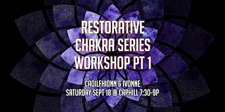 Restorative Chakra Series Workshop pt 1 at Black Swan Yoga! tickets
