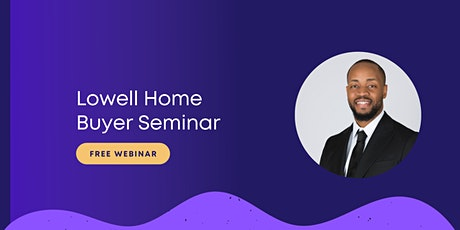 Lowell Home Buyer Seminar tickets