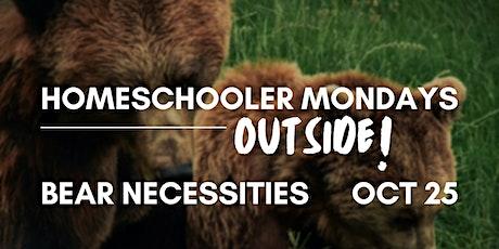 Homeschooler Mondays Outside | Bear Necessities tickets