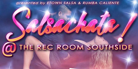 CANCELLED -Salsachata @ The Rec Room South tickets