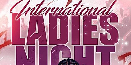 INTERNATIONAL LADIES NIGHT tickets