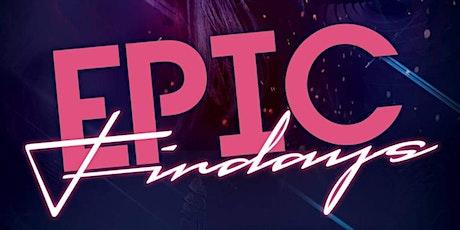 EPIC FRIDAYS tickets