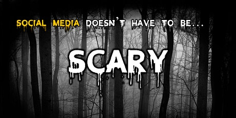Social Media Doesn't Have to be Scary tickets