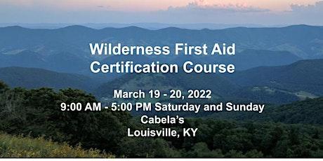 Wilderness First Aid Certification Course. - Louisville, Kentucky tickets
