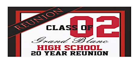 GBHS '02 Graduates 20 Year Reunion - 7/23/22 - TICKET REQUIRED ($75/person) tickets