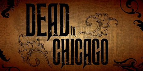 Dead in Chicago:  Strange but True Horror History from Chicago's Past tickets