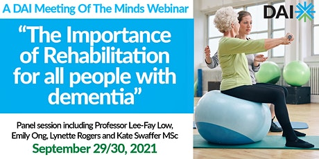 The Importance of Rehabilitation for all people with dementia tickets