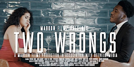 """An Evening with Maroon Filmz presents """"The Two Wrongs Screening"""" tickets"""