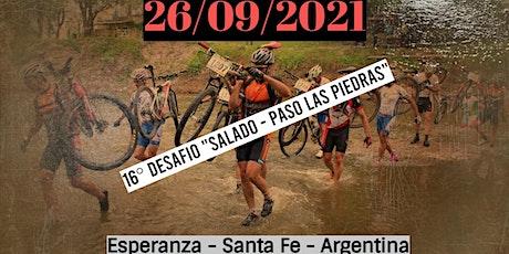 """16° Desafío """"Salado -Paso las Piedras"""" - Esperanza entradas"""