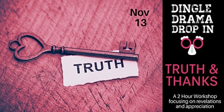 Dingle Drama Improv Drop In - Truth and Thanks tickets