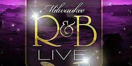 R&B LIVE Mke 12 Year Anniversary tickets