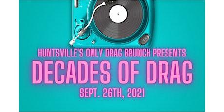 Huntsville's Only Drag Brunch -  Decades of Drag - Sept 26th tickets