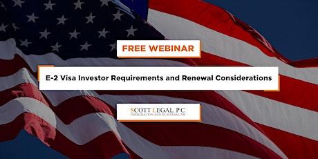 E-2 Visa Investor Requirements and Renewal Considerations tickets