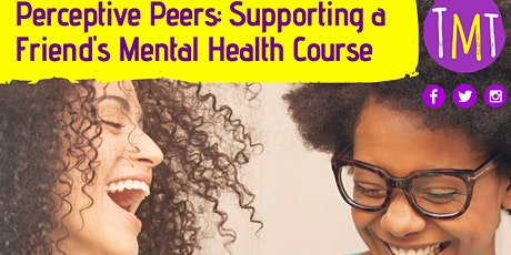 Perceptive Peers: Supporting a friend's Mental Health Course tickets