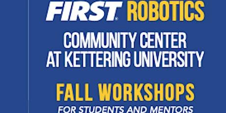 FIRST Robotics FRC Fall Workshops at Kettering University tickets
