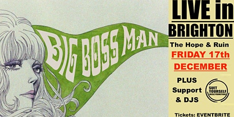 BIG BOSS MAN - Live in BRIGHTON, CHRISTMAS Shindig! tickets