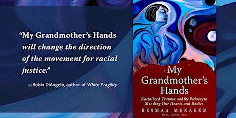 Healing Racial Trauma: My Grandmother's Hands tickets