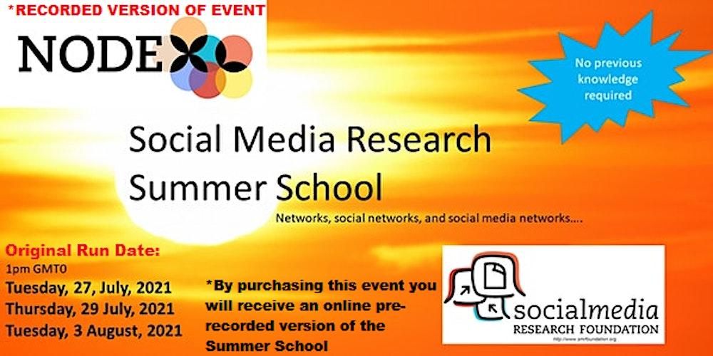 Social Media Research Summer School *Recording* Tickets, Sat, Jan 1, 2022 at 6:00 AM   Eventbrite