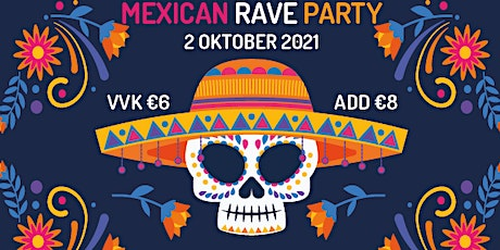Mexican Rave Party 2021 tickets