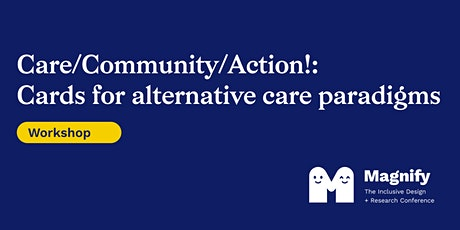 Magnify Conference Workshop: Care/Community/Action! tickets