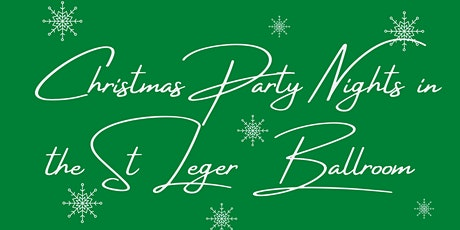 Christmas Party Night in the St Leger Ballroom - £39.00 tickets