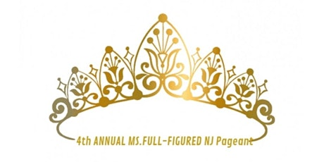 4th ANNUAL MS. FULL FIGURED  NJ PAGEANT tickets