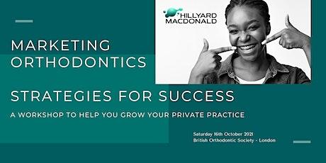 Marketing Orthodontics - Strategies for Success tickets