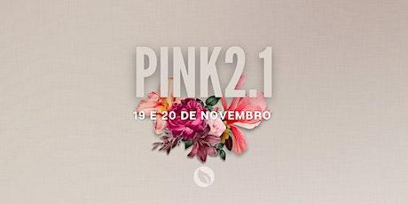 PINK 2.1 ingressos