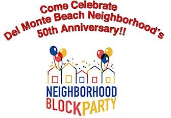 Del Monte Beach Neighborhood Association 50th Anniversary Block Party tickets