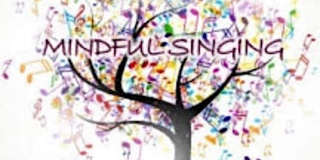 Singing for Mindfulness & Mental Wellbeing tickets