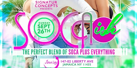 Soca-ISH, The Perfect Blend of Soca Plus Everything tickets