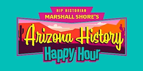 Arizona History Happy Hour #21.39 tickets
