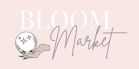 Bloom Market: Witchy Pop-Up tickets
