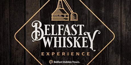 BELFAST WHISKEY EXPERIENCE tickets