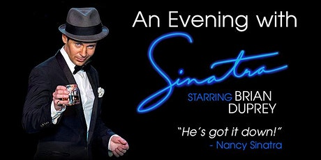 *** New Date 02-12-2022 - An Evening with Sinatra: starring Brian Duprey tickets