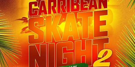 Caribbean Skate Night 2 Adult Skate Party tickets