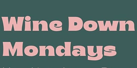 Wine Down Monday with Loosa tickets