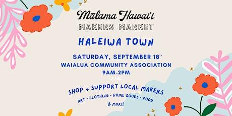 Mālama Hawai'i Makers Market: HALEIWA TOWN tickets