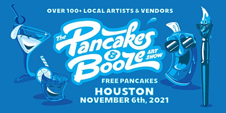 The Houston Pancakes & Booze Art Show (Vendor Reservations Only) tickets