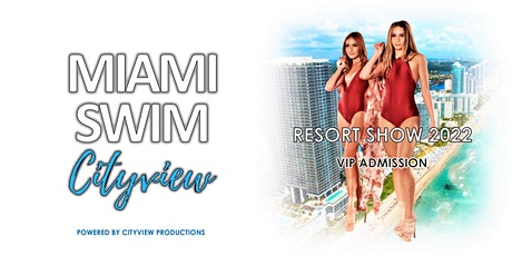 Miami Swim Week Cityview - Resortwear Show (VIP Admission) tickets